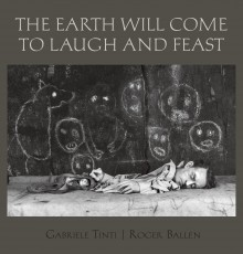 The Earth Will Come to Laugh and Feast